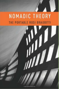'Nomadic Theory – The portable Rosi Braidotti' By Rosi Braidotti