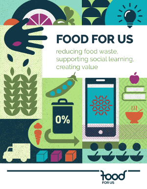 Food for us reducing food waste, supporting social learning, creating value